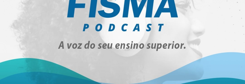 FISMA cria seu canal de podcasts no Spotfy